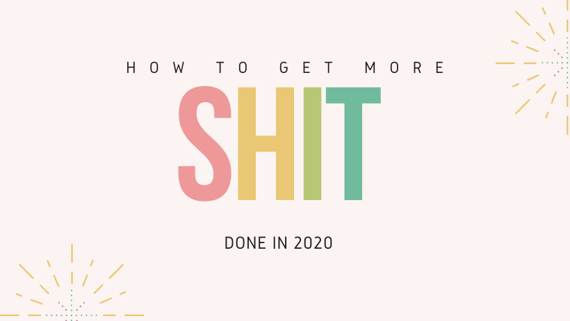 Get more done in 2020